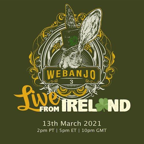 WE BANJO 3: Live from Ireland *Livestream*