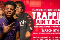 Trappin Ain't Dead Comedy Show w Comedians from The Trapp Museum