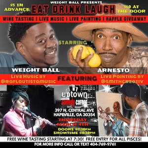 WeightBall's Eat Drink & Laugh w/ Free Wine Tasting / Headlined by Arnesto