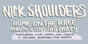 "Nick Shoulders: ""Home on the Rage"" Album Listening Party"
