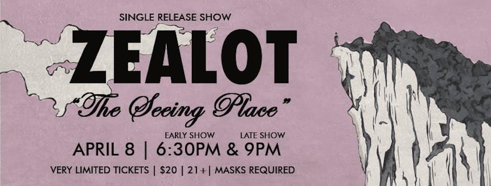 Zealot (Single Release) -- Early Show