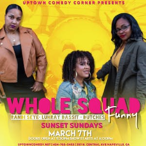 Sunset Sunday's  Comedy w/ Whole Squad is Funny, Randi ,LuhRay & Dutchess