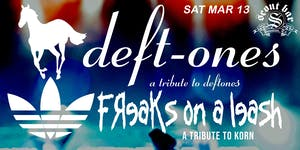 Deft-Ones: a tribute to Deftones & Freaks On A Leash: a tribute to Korn