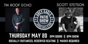 PATIO SHOW: Songwriter's Night with Tin Roof Echo + Scott Stetson