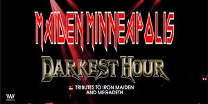 Maiden Minneapolis: Iron Maiden Tribute & Darkest Hour: Megadeath Tribute