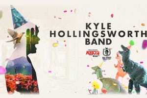 SOLD OUT: KYLE'S BIRTHDAY PARTY feat. KYLE HOLLINGSWORTH BAND - EARLY
