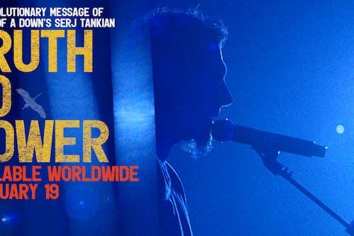 TRUTH TO POWER - The Revolutionary Message Of Serj Tankian