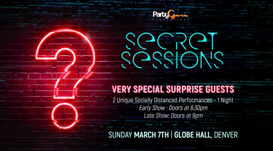 Party Guru Presents: Secret Sessions ft. Very Special Guests // Early Show