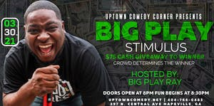 Big Play Ray Presents: The Stimulus Comedy Show & $75 Cash Giveaway