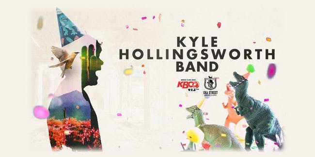 SOLD OUT: KYLE'S BIRTHDAY PARTY feat. KYLE HOLLINGSWORTH BAND - LATE