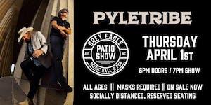 PATIO SHOW: PYLETRIBE