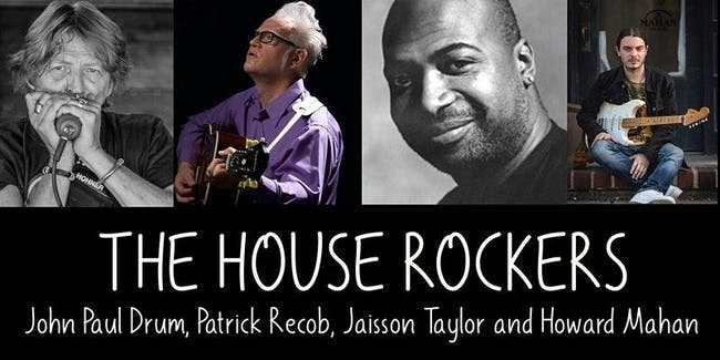 The House Rockers (JP  Drum, Patrick Recob, Jaisson Taylor, Howard Mahan)