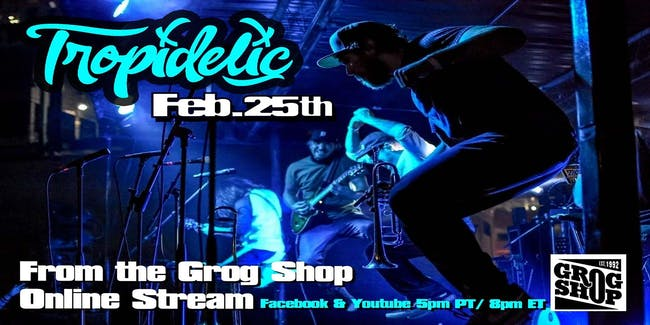 Tropidelic Live Stream From The Grog Shop