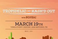 Tropidelic & Kash'd Out