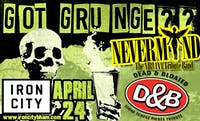 Got Grunge?? Featuring Nevermind and Dead & Bloated