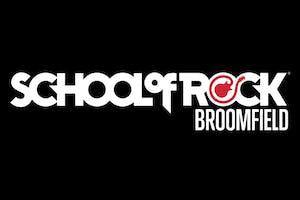 BROOMFIELD SCHOOL OF ROCK