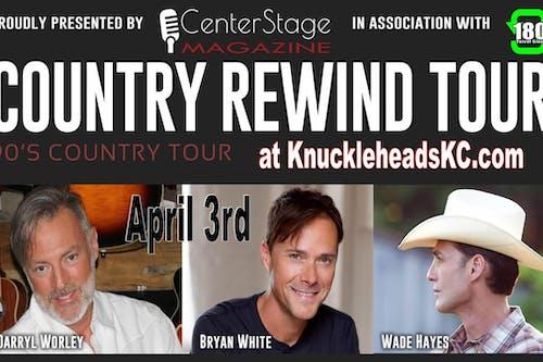 Country Rewind Tour- Darryl Worley, Wade Hayes, Bryan White