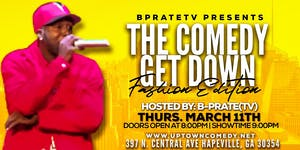 B Prate TV Presents: The  Comedy Get Down!! Hosted by B Prate