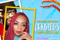 Crab Legs & Comedy  Show w/  HerShe The Entertainer & Mr. Inappropriate