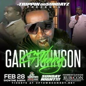 Trippin on Sundayz Headlined by Gary G Thang Johnson