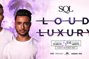 Loud Luxury Sunset Party at SQL Miami Friday 3/5
