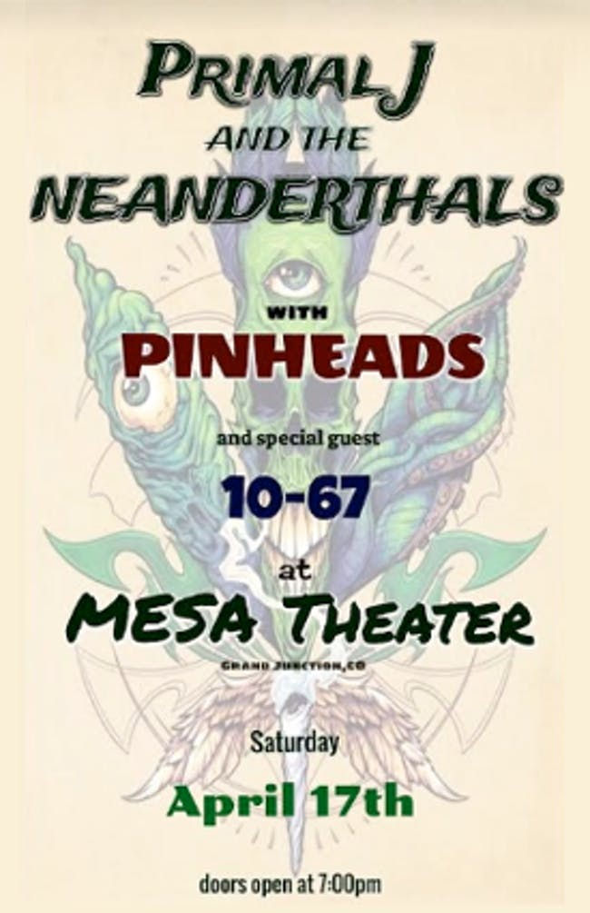 Primal J and the Neanderthals w/ PINHEADS & 10-67
