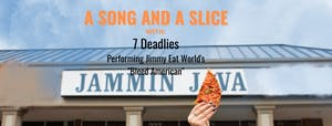 (Outdoors!) A Song & A Slice: 7 Deadlies Performing Jimmy Eat World's