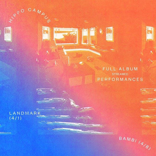 """Hippo Campus: """"Bambi"""" Album Livestream"""