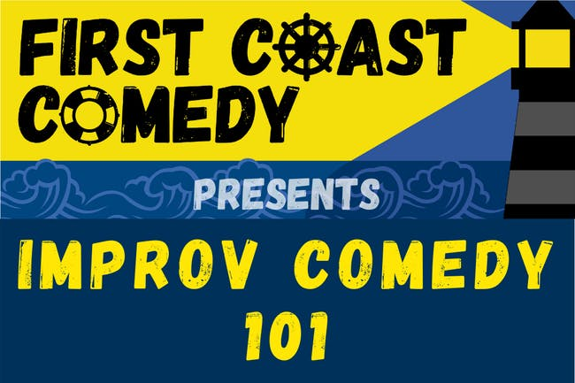 First Coast Comedy:  Improv Comedy 101 (9 Week Class)