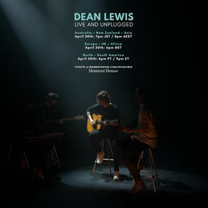 DEAN LEWIS - LIVE AND UNPLUGGED - LIVESTREAM