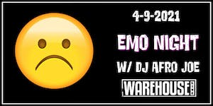 EMO NIGHT w/ DJ AFRO JOE