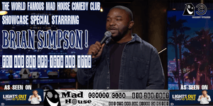 The Mad House Comedy Club Famous Showcase Special Starring Brian Simpson!