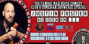 The Mad House Comedy Club Famous Showcase Special Starring Justin Foster!