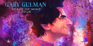 Gary Gulman - Peace of Mind Tour