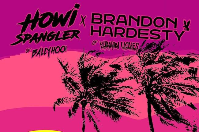 HOWI SPANGLER & BRANDON HARDESTY (of BALLYHOO! & BUMPIN UGLIES)