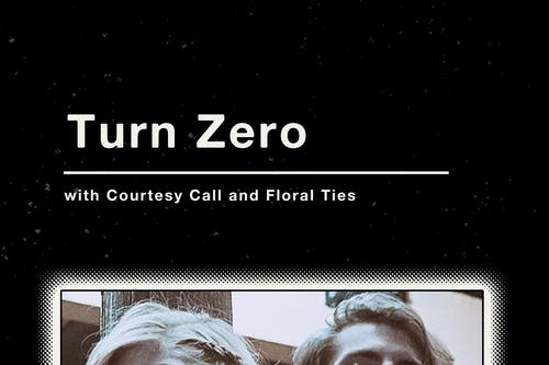 COURTESY CALL / TURN ZERO / FLORAL TIES