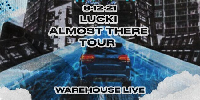 LUCKI - ALMOST THERE TOUR