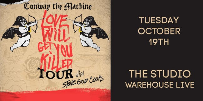 CONWAY THE MACHINE - LOVE WILL GET YOU KILLED TOUR
