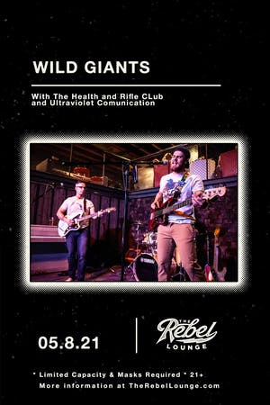 WILD GIANTS / THE HEALTH & RIFLE CLUB / ULTRAVIOLET COMMUNICATION