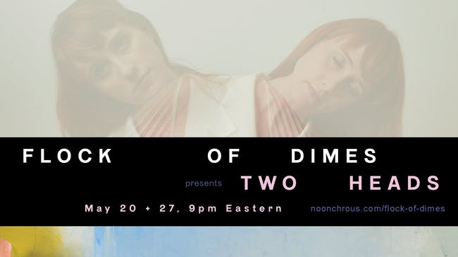 Flock of Dimes presents: Two Heads (Livestream)
