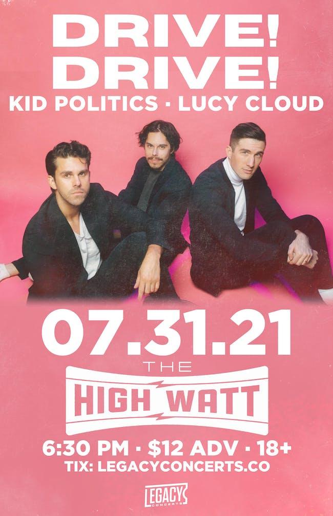Drive!Drive! w/ Kid Politics & Lucy Cloud