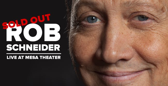 SOLD OUT - Rob Schneider (Early Show)