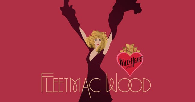 Fleetmac Wood presents Wild Heart Disco