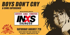 Boys Don't Cry: A Cure Experience + Listen Like Thieves- a tribute to INXS