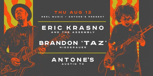 "Eric Krasno & The Assembly w/ Brandon ""Taz"" Niederauer (Austin Debuts!)"