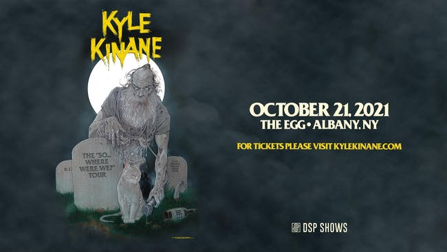 "Kyle Kinane: The ""So…Where Were We"" Tour"