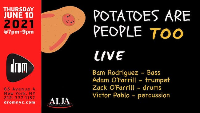 Afro Latin Jazz Alliance presents Potatoes are People Too(PrP2)