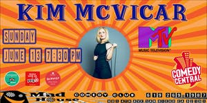Kim McVicar as seen on Comedy Central, MTV, Sirus XM Radio and more!