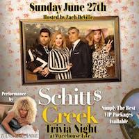 SCHITT'$ CREEK TRIVIA NIGHT -  HOSTED BY ZACH DEVILLE