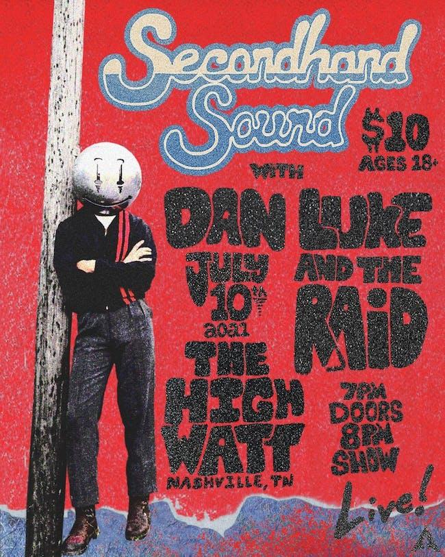 Secondhand Sound w/ Dan Luke and the Raid